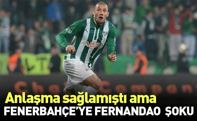 Fenerbahçe'de Fernandao şoku!