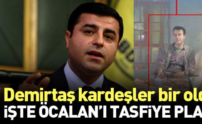 Demirtaş kardeşlerin Öcalan'ı bitirme planları