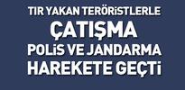 TIR' yakan teröristler askerle çatıştı