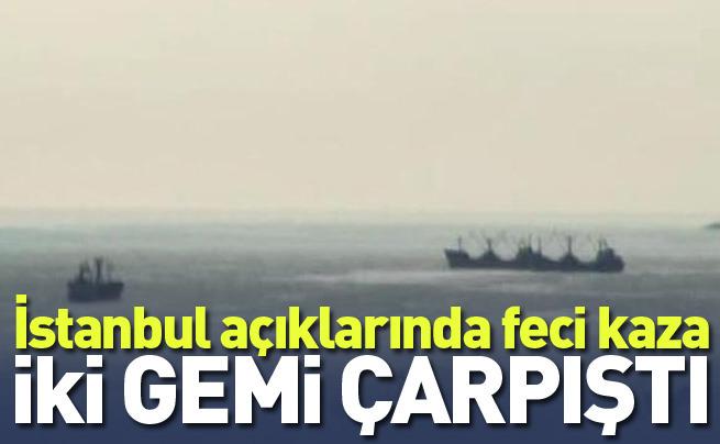 İstanbul'da iki gemi çarpıştı