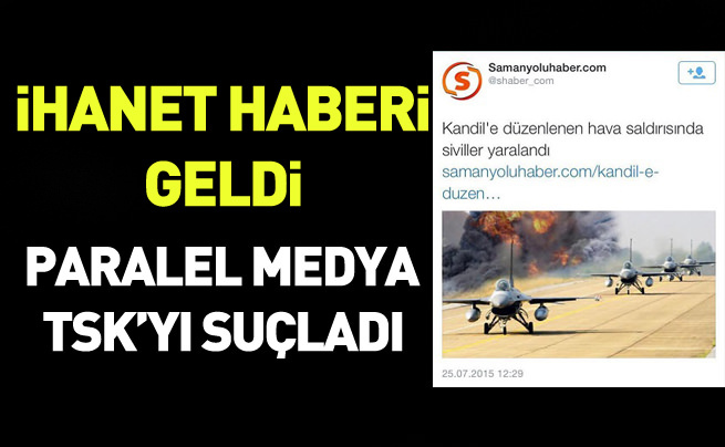 Paralel medyanın TSK'yı karalama çabası