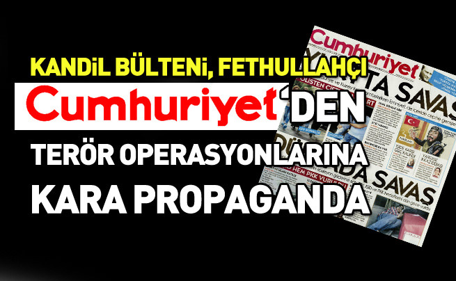 Cumhuriyet Gazetesi terör operasyonlarından rahatsız oldu