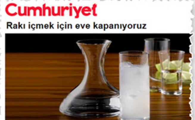 Kemalist gazete rakıyı evde içmekten şikayetçi