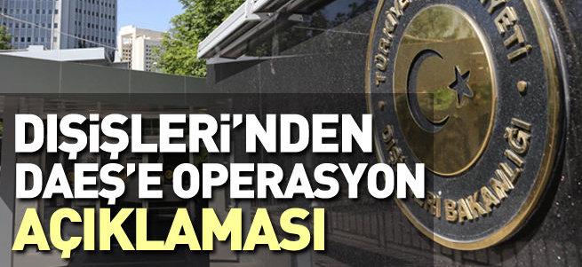 Dışişleri'nden DAEŞ'e operasyon açıklaması