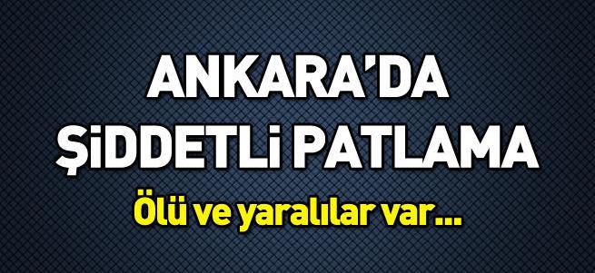 Ankara'da patlama: Ölü veYaralılar var