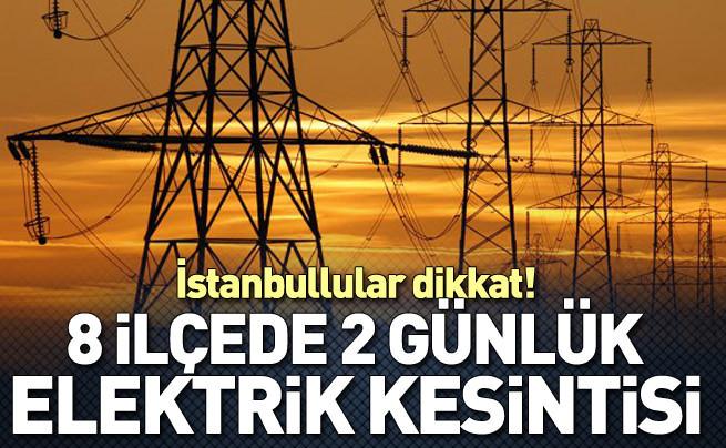 İstanbul'da 2 gün elektrik kesintisi