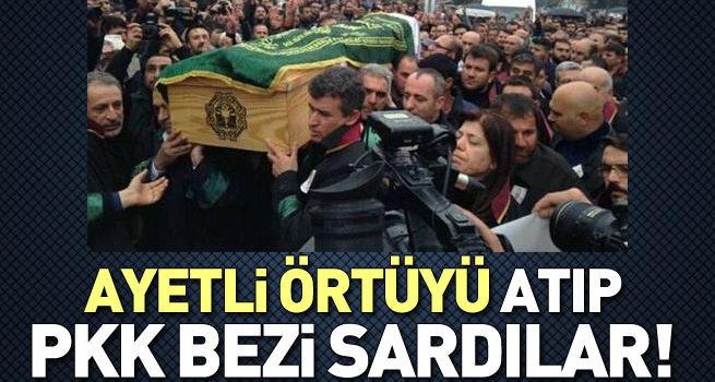 Ayetli örtüyü atıp, PKK bezine sardılar!