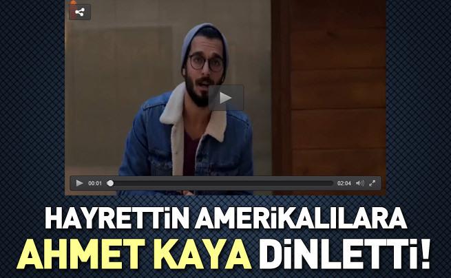 Hayrettin Amerikalılara Ahmet Kaya'nın şarkısını dinletti