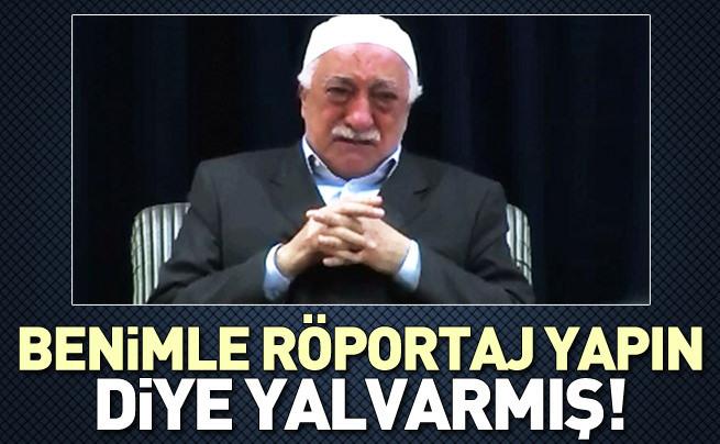 Gülen, BBC'ye röportaj için yalvardı!