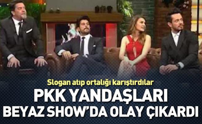 PKK yandaşları Beyaz Show'da olay çıkardı