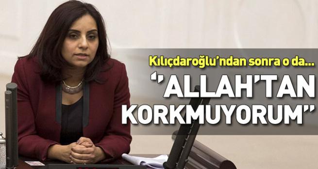 CHP'li Vekil: Allah'tan korkmuyoruz!