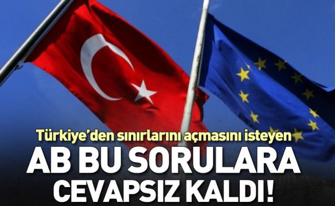 Türkiye'den sınırlarını açmasını isteyen AB bu sorulara cevapsız kaldı!
