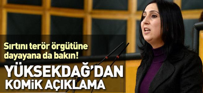 Figen Yüksekdağ'dan komik açıklama!