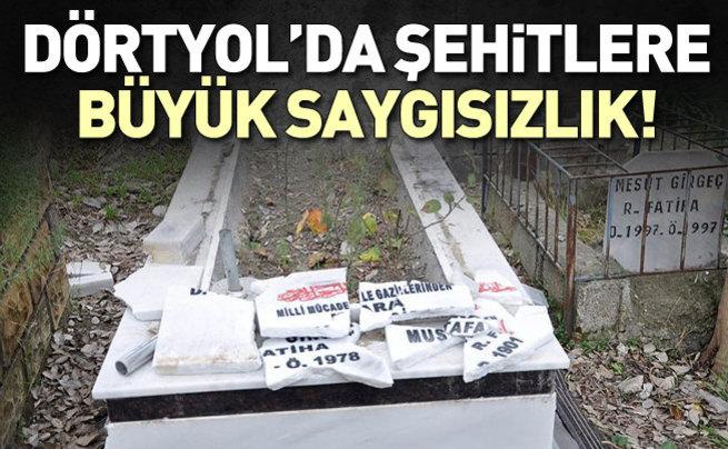 Hatay'da şehit mezarları tahrip edildi!