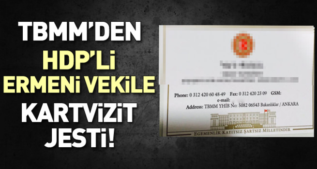 TBMM'den Ermenice kartvizit jesti!
