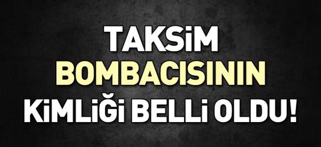 Taksim bombacısının kimliği belli oldu