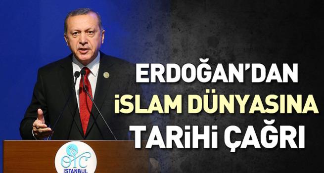 Erdoğan'dan İslam Dünyası'na tarihi çağrı