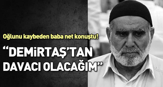 Selahattin Demirtaş'tan davacı olacağım