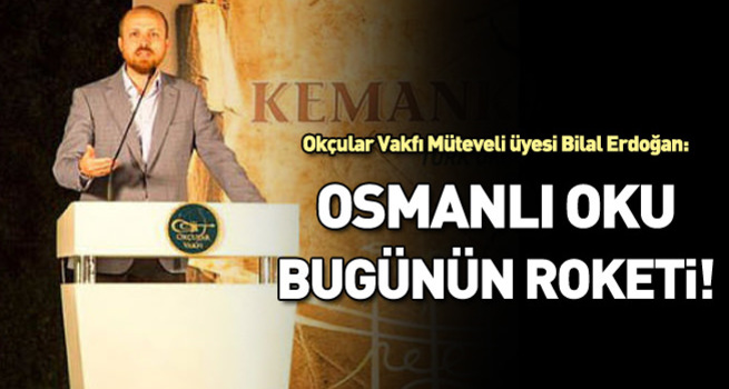 Osmanlı oku bugünün roketi