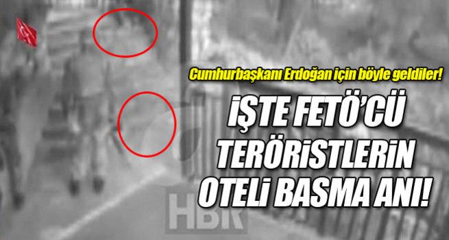 Cumhurbaşkanı Erdoğan'ın kaldığı oteli böyle bastılar