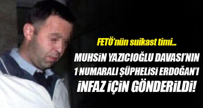 Muhsin Yazıcıoğlu suikastinde 1 numaralı şüpheliydi