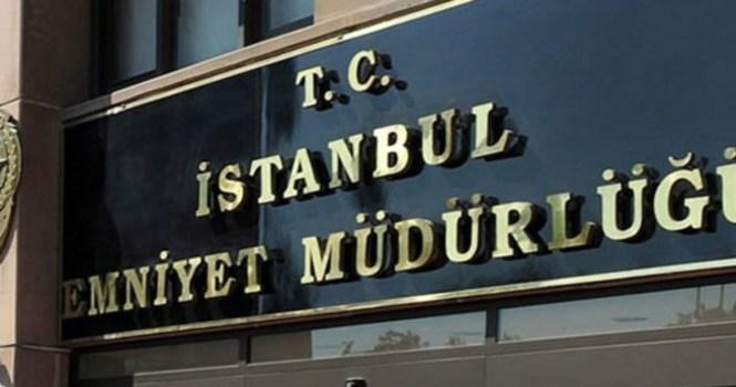 İstanbul Emniyet Müdürlüğü'nde büyük operasyon