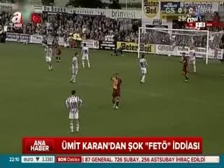 Ümit Karan'dan 'FETÖ' itiraf�!