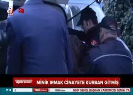 3,5 yaşındaki Irmak'ın katil zanlısı canlı yayında böyle yalvardı